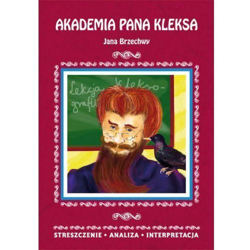Akademia pana Kleksa Jana Brzechwy 2.18 Streszczenie, analiza, interpretacja - Danuta Anusiak