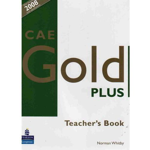 CAE GOLD PLUS Teacher's Resource Book, Whitby