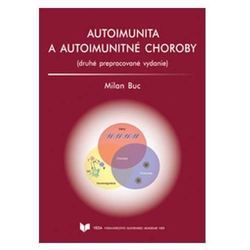 Autoimunita a autoimunitné choroby 2. prepracované vydanie Buc, Milan