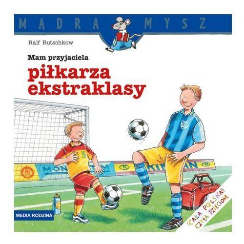 Mam przyjaciela piłkarza ekstraklasy (24 str.)