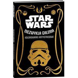 Praca zbiorowa Star wars. niezwykła galeria. kolorowanki antystresowe. -