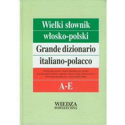 Wielki słownik włosko-polski. Tom 1 (A-E) (2002)