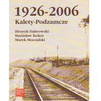 Kalety-Podzamcze 1926-2006 Historyczna 9788392294443, oprawa broszurowa