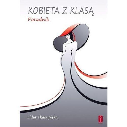 KOBIETA Z KLASĄ - Praktyczny poradnik dla kobiet o kreowaniu własnego wizerunku i korzystaniu z mody (160 str.)