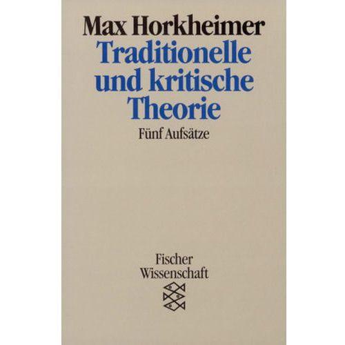 Traditionelle und kritische Theorie Horkheimer, Max (9783596113286)