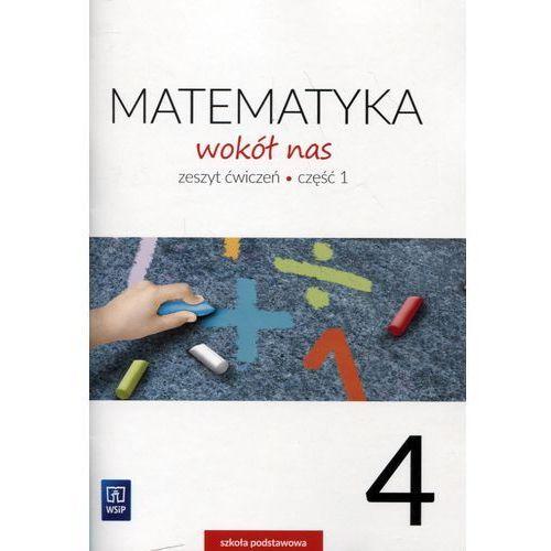 Matematyka SP KL. 4. Ćwiczenia część 1. Matematyka wokół nas 2017 BPZ - Helena Lewicka, Marianna Kowalczyk, WSiP