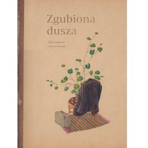 ZGUBIONA DUSZA - Olga Tokarczuk, Olga Tokarczuk