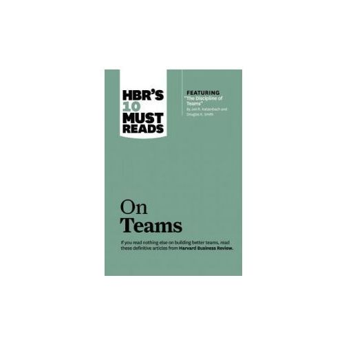 HBR's 10 Must Reads on Teams, Harvard Business Review