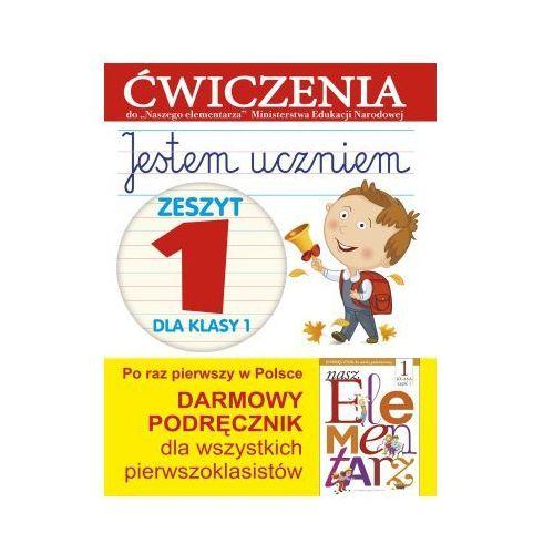 Jestem uczniem. Zeszyt 1 dla klasy 1. Ćwiczenia do `Naszego Elementarza` (MEN) - Anna Wiśniewska (2014)