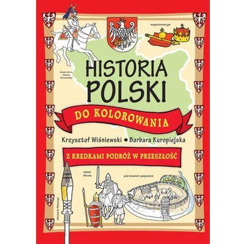 Historia Polski do kolorowania - z kredkami podróż w przeszłość (48 str.)