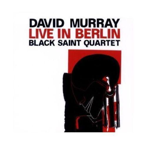 Live In Berlin - Black Saint Quartet, David Murray