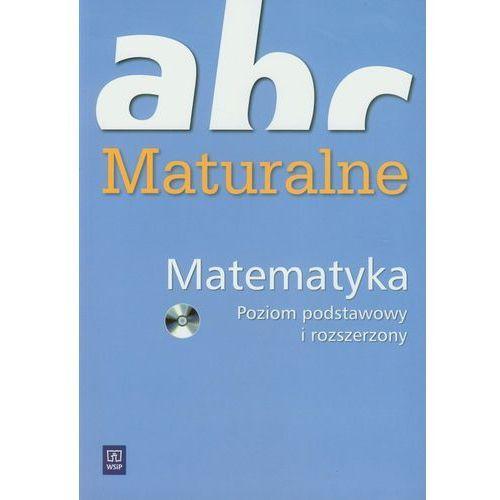 Matematyka. ABC maturalne. Poziom podstawowy i rozszerzony (9788302105593)