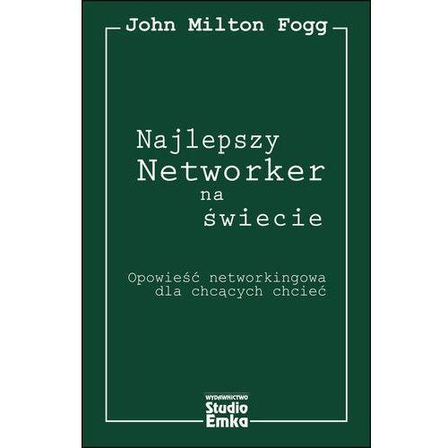 NAJLEPSZY NETWORKER NA ŚWIECIE, Milton John Fogg