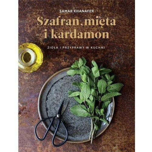 Szafran, mięta i kardamon - Samar Khanafer, Samar Khanafer
