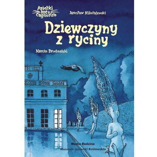 DZIEWCZYNY Z RYCINY ANIOŁKI KOTA CAGLIOSTRO - Jarosław Mikołajewski (2017)