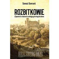 Rozbitkowie. Heilsberg roku 1823 (310 str.)