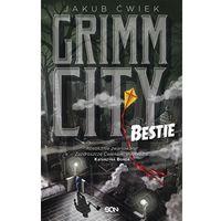 Grimm City. Bestie (360 str.)