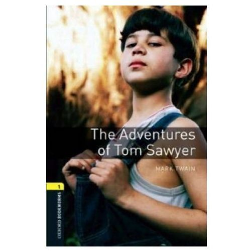 Oxford Bookworms Library: Level 1:: The Adventures of Tom Sawyer
