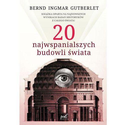 20 najwspanialszych budowli świata. Darmowy odbiór w niemal 100 księgarniach! (9788381102995)