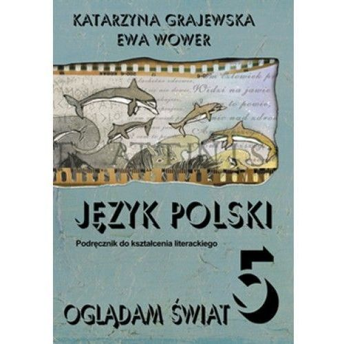 Oglądam świat 5. Język polski. Podręcznik do kształcenia literackiego, oprawa miękka