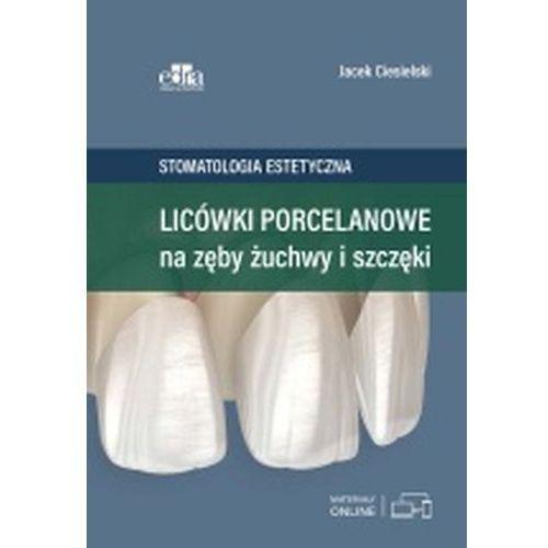 Licówki porcelanowe na zęby żuchwy i szczęki. Darmowy odbiór w niemal 100 księgarniach!, Edra Urban & Partner