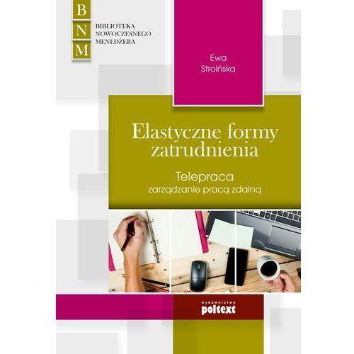 Elastyczne formy zatrudnienia telepraca zarządzanie pracą zdalną, Ewa Stroińska