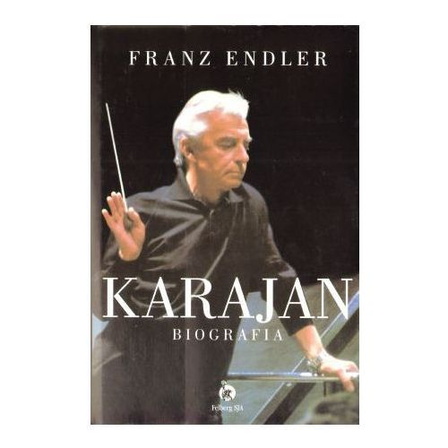 Karajan. Biografia Franz Endler