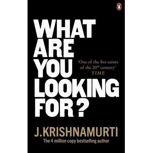 What Are You Looking For? - Krishnamurti J. - książka, J. Krishnamurti