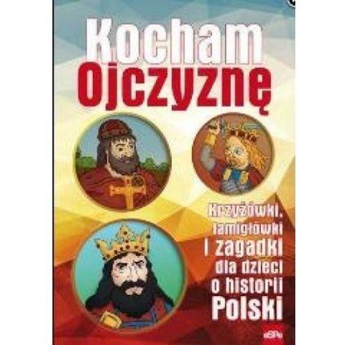 KOCHAM OJCZYZNĘ. Krzyżówki, łamigłówki i zagadki.., Michał Wilk