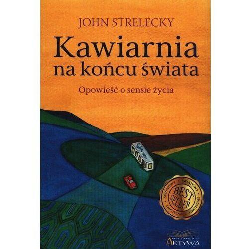 Kawiarnia na końcu świata - John Strelecky, oprawa broszurowa