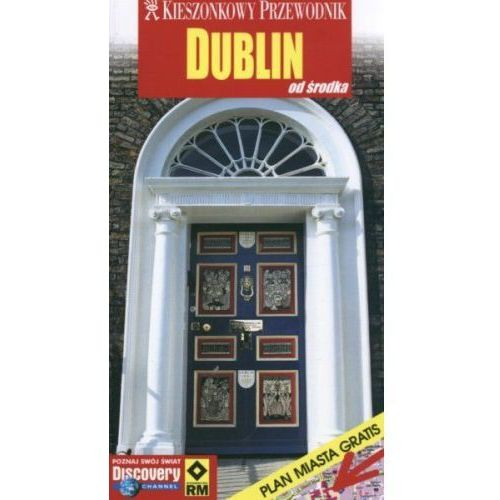 DUBLIN. OD ŚRODKA. KIESZONKOWY PRZEWODNIK Donna Dalley