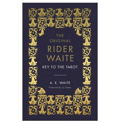 The Key To The Tarot. The Official Companion to the World Famous Original Rider Waite Tarot Deck - Waite A.E. - książka (2020)