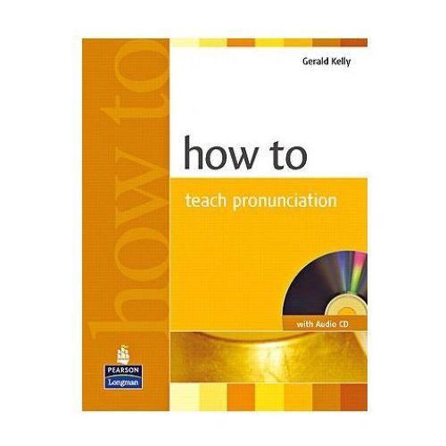 How to Teach Pronunciation Book & Audio CD, Kelly Gerald