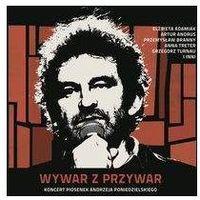 Różni Wykonawcy - Wywar Z Przywar - Koncert Piosenek Andrzeja Poniedzielskiego (5906409113806)