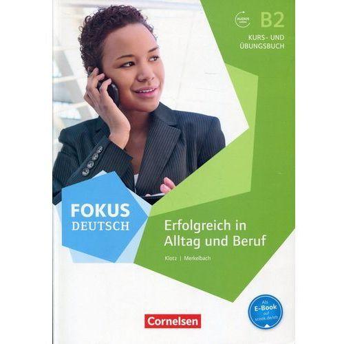 Fokus Deutsch B2 Erfolgreich in Alltag und Beruf Kurs- und Ubungsbuch (276 str.)