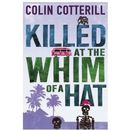 Killed at the Whim of a Hat 9781849165549  Killed at the Whim of a Hat