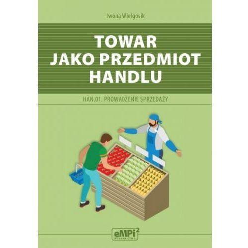 Kwalifikacja HAN.01 Towar jako przedmiot handlu - Iwona Wielgosik (2020)