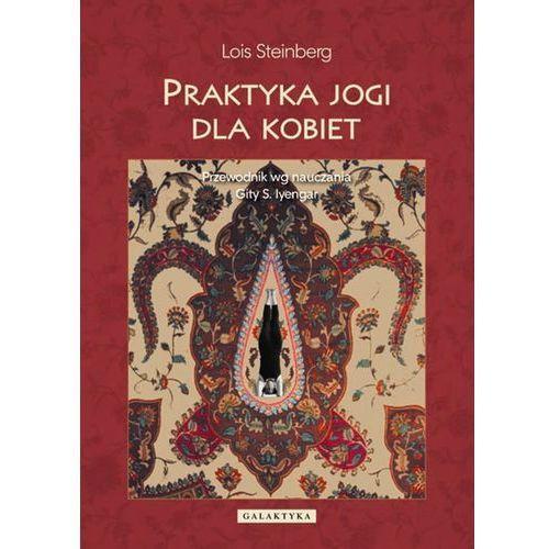 Praktyka jogi dla kobiet Steinberg Lois, Galaktyka