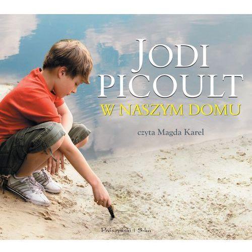 W naszym domu (CD), Picoult Jodi