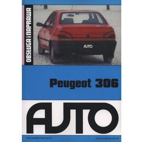 Peugeot 306 Obsługa i naprawa, oprawa miękka
