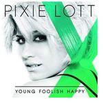 Young Foolish Happy (Polska cena) [Promocja - Lato 2014] - Pixie Lott (Płyta CD)