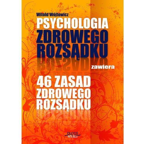 Psychologia i 46 zasad zdrowego rozsądku - Witold Wójtowicz (MP3), Witold Wójtowicz