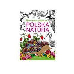 Polska natura Kolorowanki antystresowe - O. Baszczak