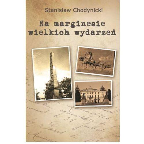 Na marginesie wielkich wydarzeń - STANISŁAW CHODYNICKI, Stanisław Chodynicki