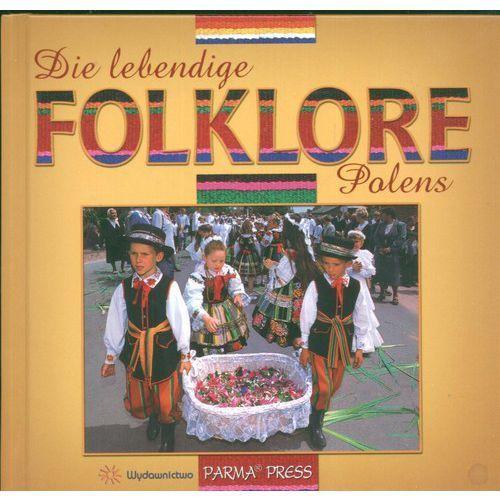 Die lebendige Folklore Polens Polski folklor żywy wersja niemiecka, Parma Press