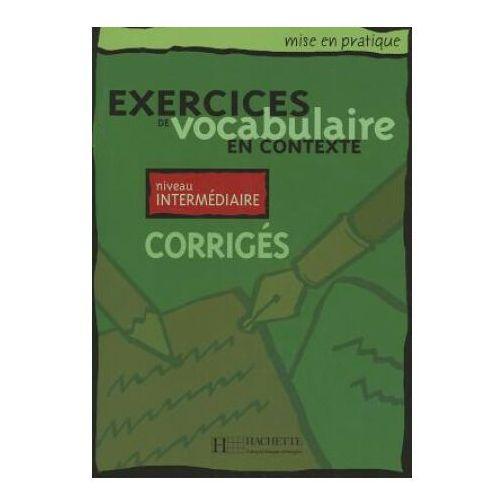 Exercices de Vocabulaire en Contexte interm rozwiązania