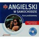 Angielski w samochodzie Kurs podstawowy Audio CD 9788362482139  Angielski w samochodzie Kurs
