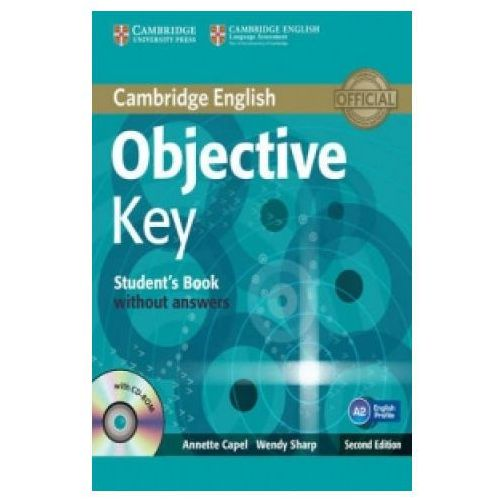 Objective Key, Second Edition, Student's Book (podręcznik) without Answers with CD-ROM, Annette Capel, Wendy Sharp