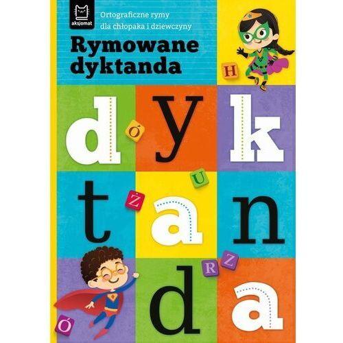 Rymowane dyktanda. ortograficzne rymy dla chłopaka i dziewczyny (9788382130355)