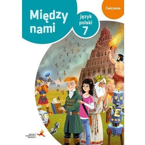 Język polski 7 Między nami Ćwiczenia Wersja B Szkoła podstawowa (9788374209328)